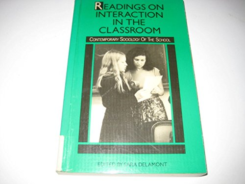 Readings on Interaction in the Classroom By Edited by Ms Sara Delamont
