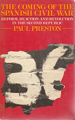 The Coming of the Spanish Civil War By Paul Preston