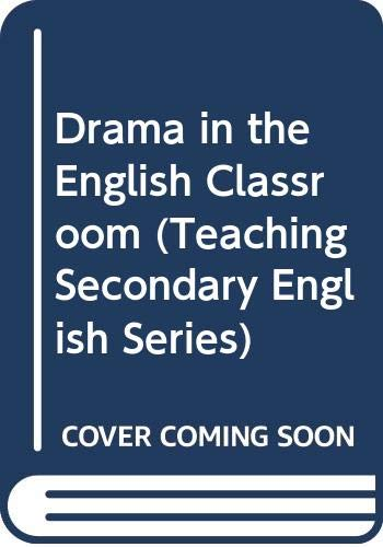 Drama in the English Classroom By K. Byron