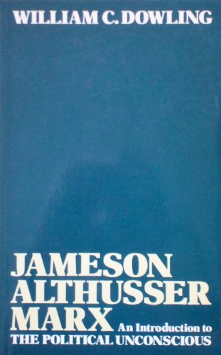 Jameson, Althusser, Marx By William C. Dowling