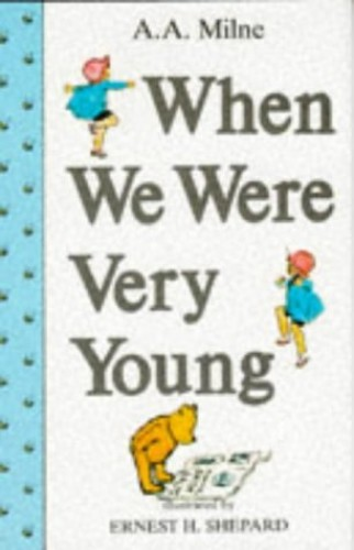 When We Were Very Young By A. A. Milne