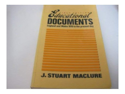 Educational Documents in England and Wales By Edited by J. Stuart Maclure