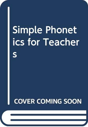Simple Phonetics for Teachers (Education paperbacks) By J. Smith