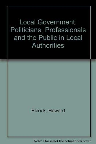 Local Government By Howard Elcock