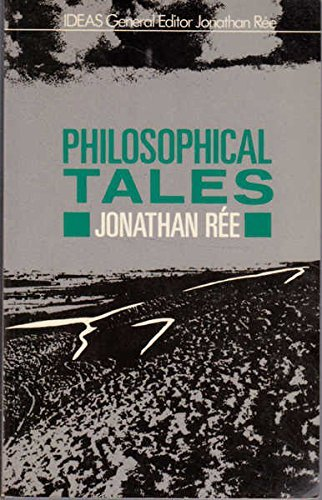Philosophical Tales By Jonathan Ree