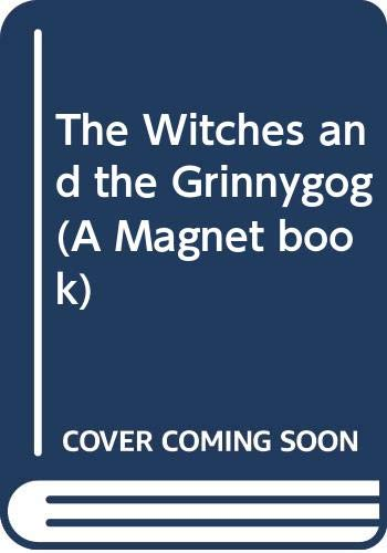 The Witches and the Grinnygog (A Magnet book) By Dorothy Edwards