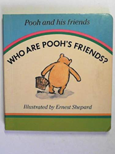 Who are Pooh's Friends? By A. A. Milne