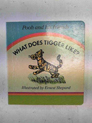What Does Tigger Like? by A. A. Milne