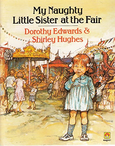 My Naughty Little Sister at the Fair By Dorothy Edwards