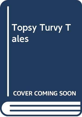 Topsy Turvy Tales By Leila Berg