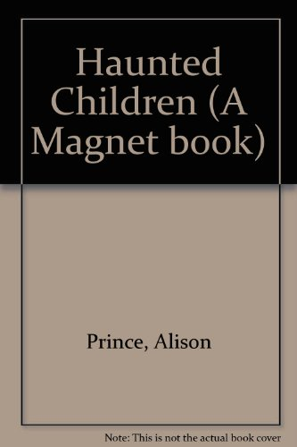 Haunted Children By Alison Prince