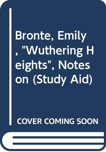 """Bronte, Emily, """"Wuthering Heights"""", Notes on"""