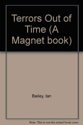 Terrors Out of Time By Ian Bailey