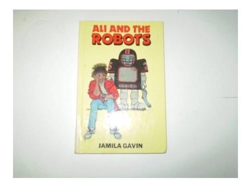 Ali and the Robots By Jamila Gavin