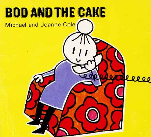 Bod and the Cake By Michael Cole
