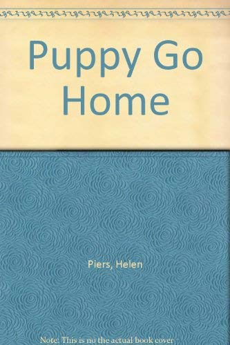 Puppy Go Home by Helen Piers