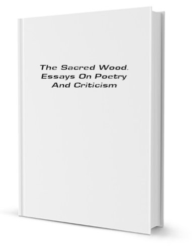 The Sacred Wood By T. S. Eliot