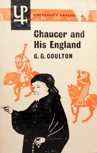 Chaucer and His England By G. G. Coulton