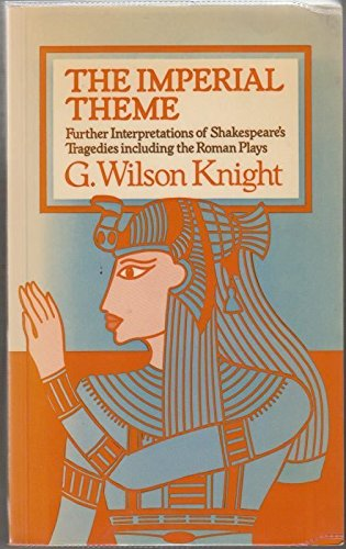 The Imperial Theme By G. Wilson Knight