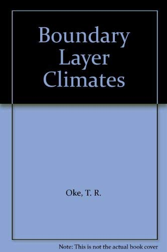 Boundary Layer Climates By T. R. Oke