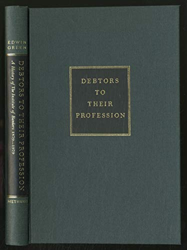 Debtors to Their Profession By Edwin Green