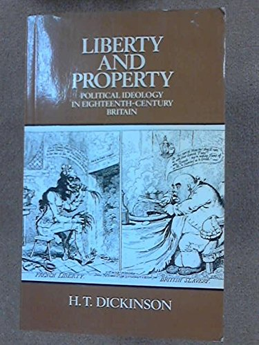 Liberty and Property By H. T. Dickinson