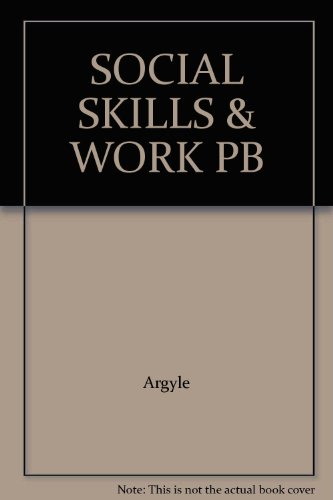 Social Skills and Work By Edited by Michael Argyle