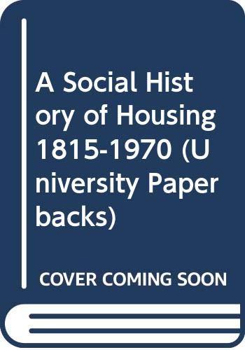 Social History of Housing 1815-1970 (University Paperbacks) By Professor John Burnett