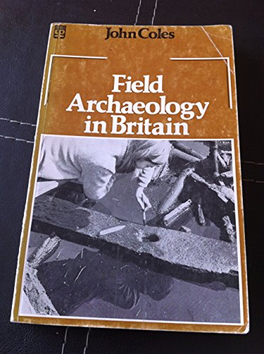 Field Archaeology in Britain By John Coles