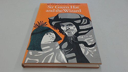 Sir Green Hat and the Wizard By Ruth Manning-Sanders