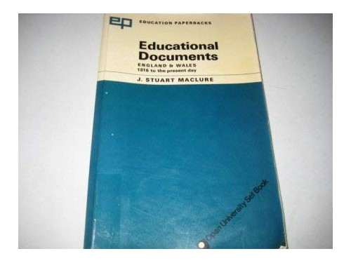 Educational Documents in England and Wales By J. Stuart Maclure