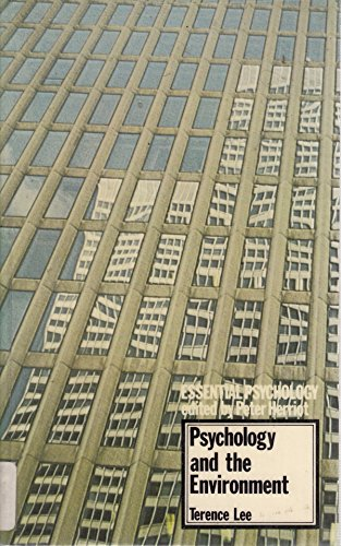 Psychology and the Environment By Professor Terence Lee