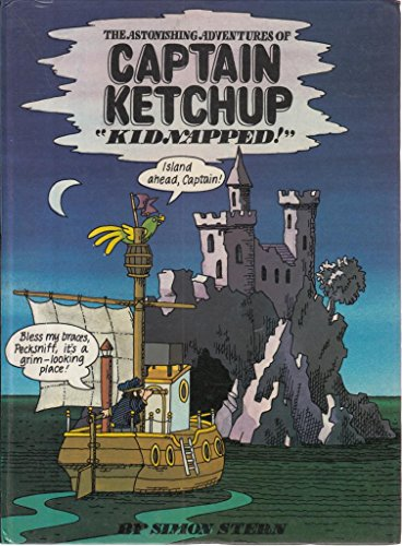 Astonishing Adventures of Captain Ketchup By Simon Stern