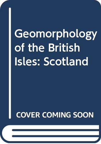 Geomorphology of the British Isles By J.B. Sissons