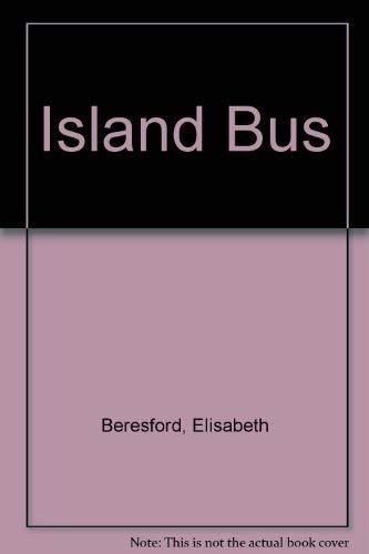 Island Bus By Elisabeth Beresford