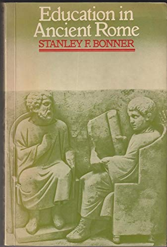 Education in Ancient Rome By Stanley F. Bonner