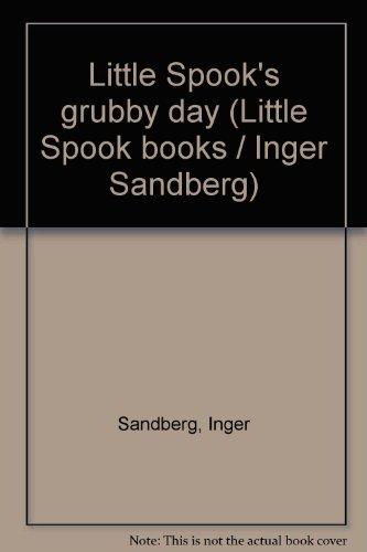 Little Spook's grubby day (Little Spook books / Inger Sandberg) By Inger Sandberg