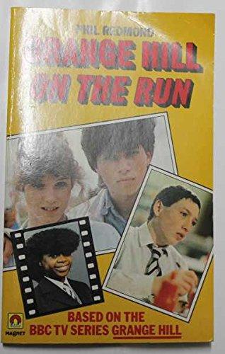 Grange Hill on the Run By Phil Redmond
