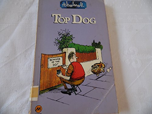 Top Dog: Thelwell's Complete Canine Compendium By Thelwell