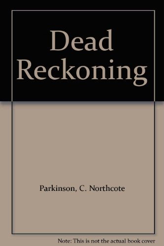Dead Reckoning By C. Northcote Parkinson