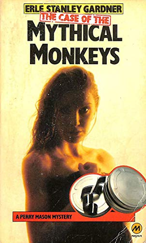 The case of the mythical monkeys (A Perry Mason mystery) By Erle Stanley Gardner