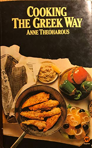 Cooking the Greek Way By Anne Theoharous