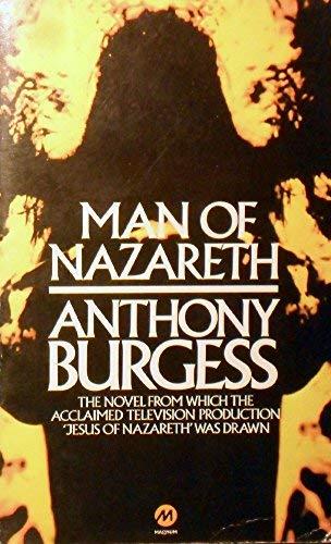Man of Nazareth By Anthony Burgess