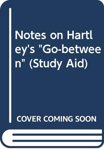 """Notes on Hartley's """"Go-between"""""""