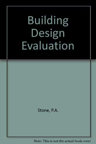 Building Design Evaluation By P. A. Stone