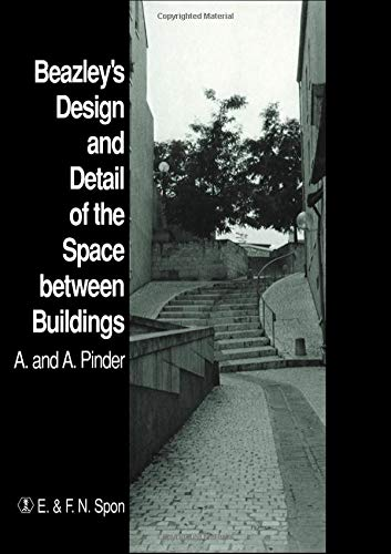 Beazley's Design and Detail of the Space between Buildings By A. Pinder