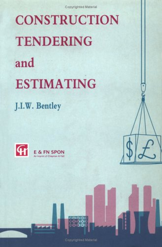 Construction Tendering and Estimating By J.I.W. Bentley