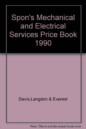 Spon's Mechanical and Electrical Services Price Book 1990 By Davis,Langdon & Everest