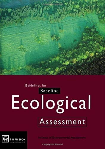 Guidelines for Baseline Ecological Assessment By Edited by Institute of Environmental Assessment