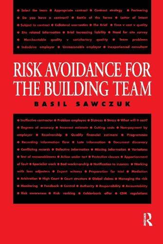 Risk Avoidance for the Building Team By Basil Sawczuk